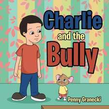 Charlie and the Bully