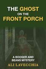 The Ghost on the Front Porch: A Booger and Beans Mystery