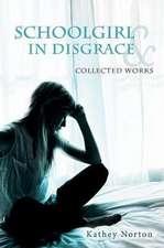 Schoolgirl in Disgrace & Collected Works