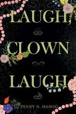 Laugh, Clown Laugh