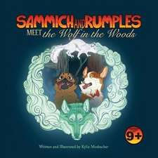 Sammich and Rumples Meet the Wolf in the Woods