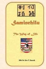 Saminchilu - The Way of Life