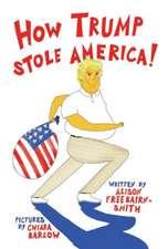 How Trump Stole America, Volume 1