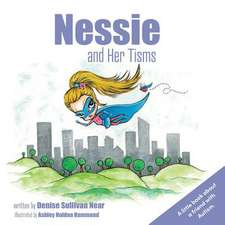 Nessie and Her Tisms: A Little Book about a Friend with Autism.