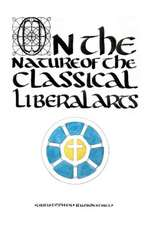 On the Nature of the Classical Liberal Arts