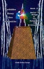 Forbidden Honey Dew Chronicles, Book 2: Balor's Reign
