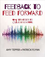 Feedback to Feed Forward: 31 Strategies to Lead Learning