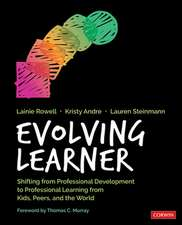 Evolving Learner: Shifting From Professional Development to Professional Learning From Kids, Peers, and the World