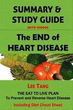 Summary & Study Guide - The End of Heart Disease, Including Diet Cheat Sheet