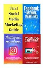 The 3 in 1 Social Media Marketing Guide