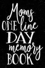 Moms One Line Day Memory Book