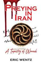 Preying in Iran: A Tapestry of Wounds