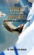 A Student of the End Times Prophecies: Interpretation of Bible Prophecies