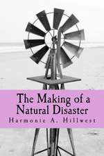 The Making of a Natural Disaster