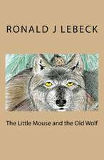 The Little Mouse and the Old Wolf
