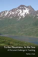 To the Mountains, to the Sea