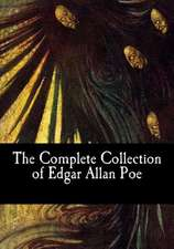 The Complete Collection of Edgar Allan Poe