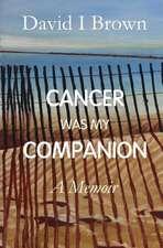 Cancer Was My Companion