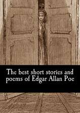 The Best Short Stories and Poems of Edgar Allan Poe