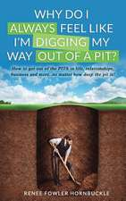 Why Do I Always Feel Like I'm Digging My Way Out of a Pit?