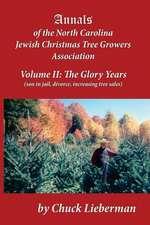 Annals of the North Carolina Jewish Christmas Tree Growers Association Volume II