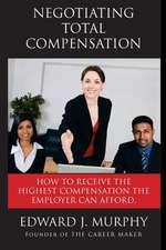 Negotiating Total Compensation
