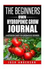 The Beginners Own Hydroponic Grow Journal