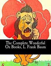 The Complete Wonderful Oz Books, L. Frank Baum