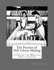The Practice of Soft Cheese Making