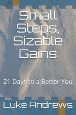Small Steps, Sizable Gains: 21 Days to a Better You