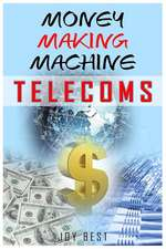 Money Making Machine: Telecoms: Learn How to Make Money in Voip