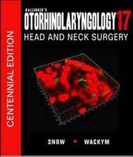 Ballenger's Otorhinolaryngology Head and Neck Surgery:  Centennial Edition