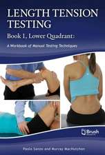 Length Tension Testing Book 1, Lower Quadrant:  A Workbook of Manual Therapy Techniques