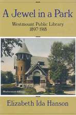 A Jewel in a Park: The Westmount Public Library 1897-1918