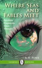 Where Seas & Fables Meet: Parables, Aphorisms, Fragments, Thought