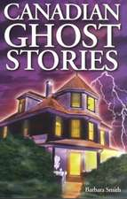 Canadian Ghost Stories: Volume I