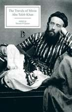 The Travels of Mirza Abu Taleb Khan:  In Asia, Africa, and Europe, During the Years 1799, 1800, 1801, 1802, and 1803