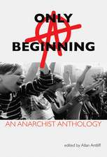 Only A Beginning: An Anarchist Anthology