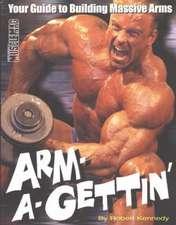 Kennedy, R: Arm-a-Gettin