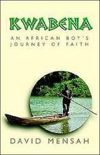 Kwabena:  An African Boy's Journey of Faith