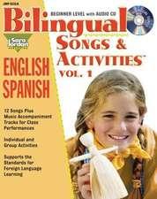 Bilingual Songs & Activities: English-Spanish: Volume 1