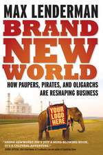 Brand New World: How Paupers, Pirates And Oligarchs Are Reshaping