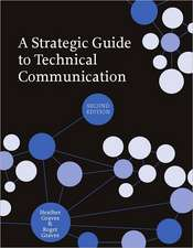 A Strategic Guide to Technical Communication - Second Edition (Us):  Ancient, Modern, and Contemporary Texts