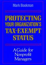Protecting Your Organization′s Tax–Exempt Status: A Guide for Nonprofit Managers