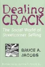Dealing Crack:  The Social World of Streetcorner Selling