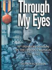 Through My Eyes:  91st Infantry Division in the Italian Campaign
