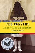 The Convert: A Tale of Exile and Extremism