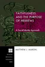 Faithfulness and the Purpose of Hebrews:  A Social Identity Approach