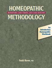 Homeopathic Methodology:  Repertory, Case Taking, and Case Analysis -- An Introductory Homeopathic Workboo K