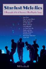 Stardust Melodies: A Biography of 12 of America's Most Popular Songs